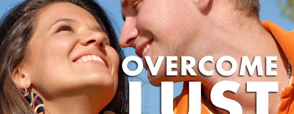 Overcome lust
