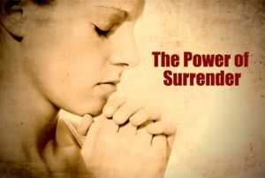Power of surrender.