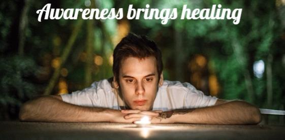 Awareness brings healing